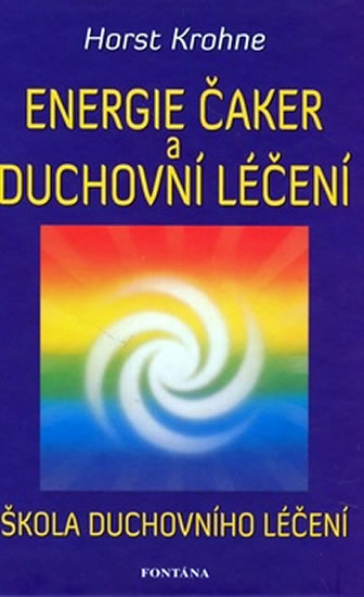 Energie čaker a duchovní léčení - Krohne Horst - 14,3x21,1