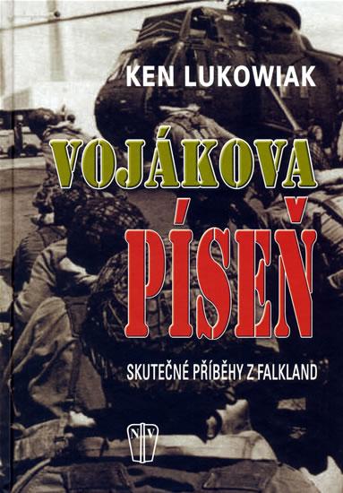 Vojákova píseň - Skutečné příběhy z Falkland - Lukowiak Ken - 14,9x21