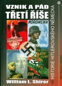 Vznik a pád třetí říše - Historie hitlerovského Německa - 2. vydání