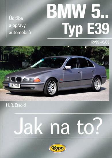 BMW 5.. -Typ E39 - 12/95–6/03 - Jak na to? 107. - Etzold Hans-Rudiger Dr. - 20,6x28,7