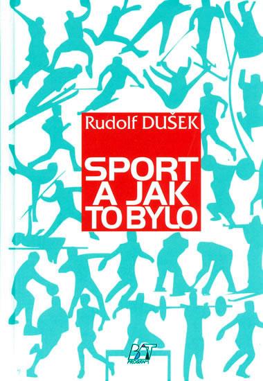 Sport a jak to bylo - Dušek Rudolf - 15x21,6