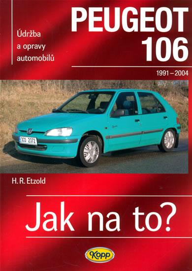Peugeot 106 - 1991-2004 - Jak na to? - 47. - Etzold Hans-Rudiger Dr. - 20,6x28,7