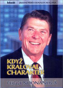 Když kraloval charakter - Životní příběh Ronalda Reagana