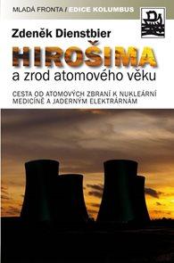 Hirošima a zrod atomového věku