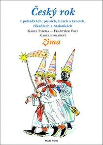 Český rok - Zima - v pohádkách, písních, hrách a tancích, říkadlech a hádankách