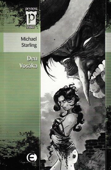 Den Vosáka (Edice Pevnost) - Starling Michael - 11x16,8