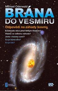 Brána do vesmíru - Odpovědi na záhady kosmu