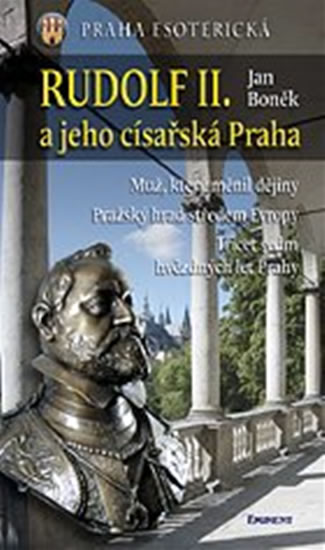 Rudolf II. a jeho císařská Praha - Boněk Jan - 12,9x22,1