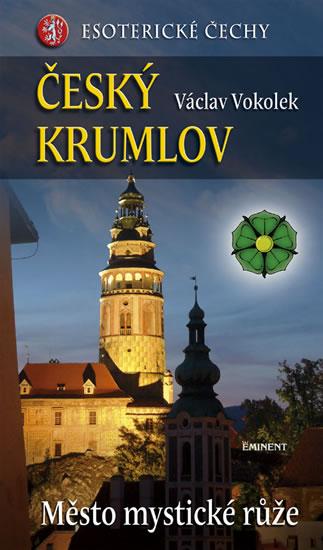 Český Krumlov - Město mystické růže - Esoterické Čechy - Vokolek Václav - 12,9x22,1