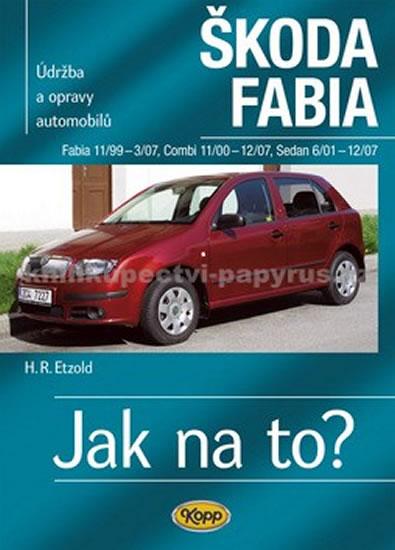 Škoda Fabia 11/99 - 12/07 - Jak na to? 75. - 4. vydání - Etzold Hans-Rudiger Dr. - 20,6x28,8