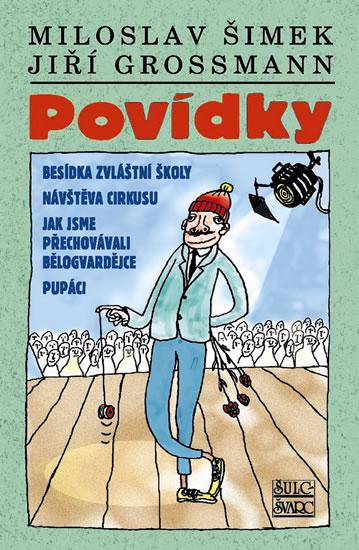 Povídky Šimek - Grossmann - Šimek Miloslav, Grossmann Jiří - 13,4x20,6