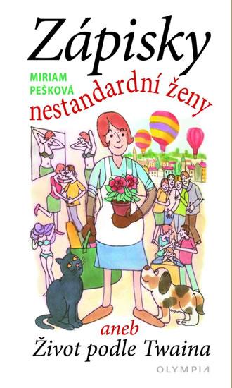 Zápisky nestandardní ženy aneb Život podle Twaina - Pešková Miriam - 10,7x17,4