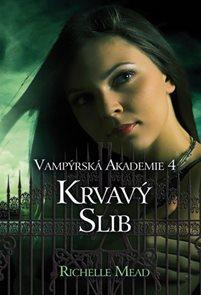 Vampýrská akademie 4 - Krvavý slib