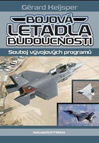 Bojová letadla budoucnosti - Souboj vývojových programů