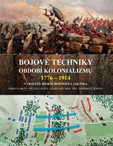 Bojové techniky období kolonializmu 1776 - 1914
