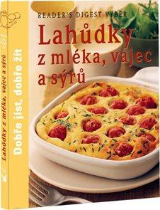Lahůdky z mléka, vajec a sýrů - Dobře jíst, dobře žít