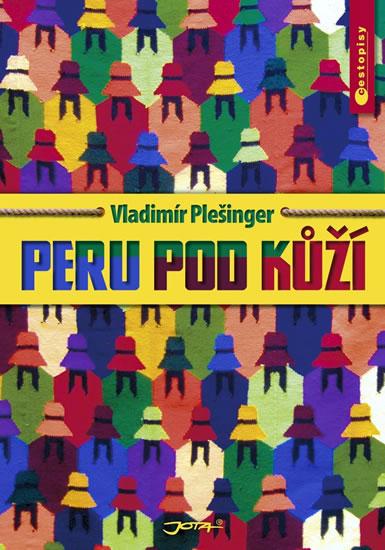 Peru pod kůží - Plešinger Vladimír - 16,6x23,6