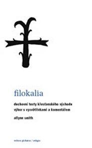 Filokalia - Duchovní texty křesťanského Východu