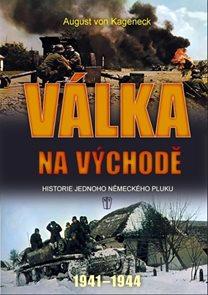 Válka na východě - Historie jednoho německého pluku 1941-1944