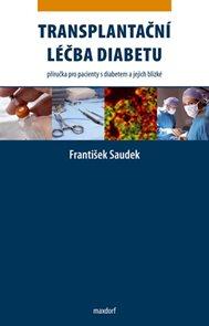 Transplantační léčba diabetu - Příručka pro pacienty s diabetem a jejich blízké