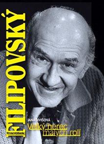 František Filipovský - Velký herec malých rolí