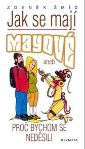 Jak se mají Mayové aneb Proč bychom se neděsili - 2. vydání