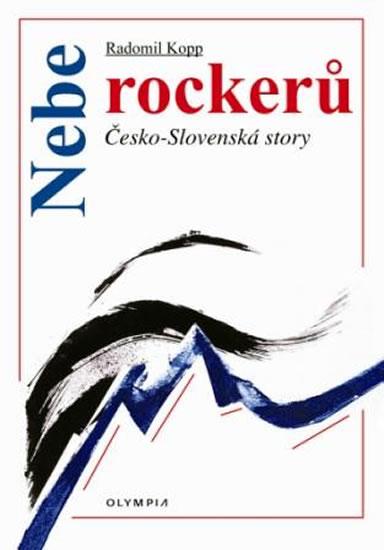 Nebe rockerů - Česko-slovenské story - Kopp Radomír - 14x20