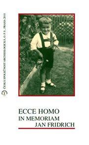 Ecce Homo in Memoriam Jan Fridrich