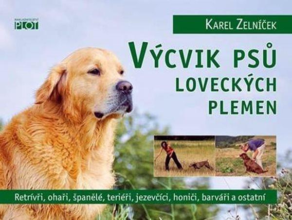 Výcvik psů loveckých plemen - Zelníček Karel - 15,2x20,8
