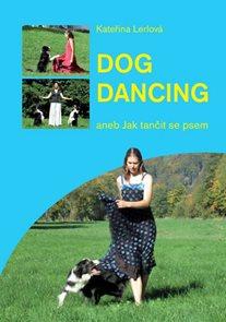 Dog Dancing aneb Jak tančit se psem
