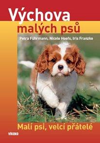 Výchova malých psů - Malí psi, velcí přátelé