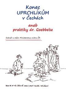 Konec uprchlíkům v Čechách aneb praktiky dr.Goebbelse