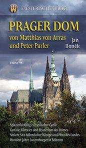 Prager Dom von Matthias von Arras und Peter Parler