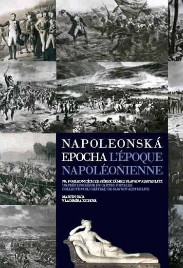 Napoleonská epocha / L`époque Napoléonienne - Rája Martin, Zichová Vladimíra - 22,9x33,1