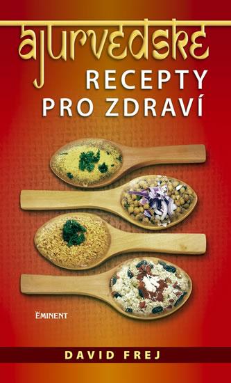 Ájurvédské recepty pro zdraví - Frej David - 13,4x21,6