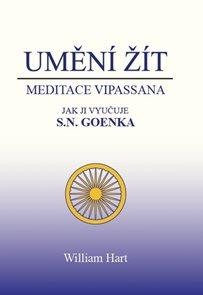 Umění žít - Meditace Vipassana jak ji vyučuje S. N. Goenka