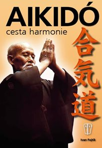 Aikidó - cesta harmonie - 2. vydání