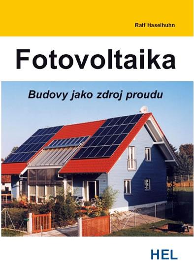 Fotovoltaika - Budovy jako zdroj proudu - Haselhuhn Ralf - 14,6x20,6