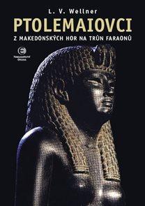 Ptolemaiovci - Z makedonských hor na trůn faraonů