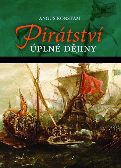 Pirátství - Úplné dějiny - Konstam Angus - 17,2x24,1