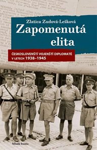 Zapomenutá elita - Českoslovenští vojenští diplomaté v letech 1938–1945