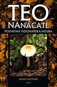 Teonanácatl - Posvátná vizionářská houba