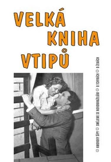 Velká kniha vtipů - Amorovy šípy / Smějeme se novomanželům / O tchyních / O ženách (na obálce Hugo H - neuveden - 16,7x24,1