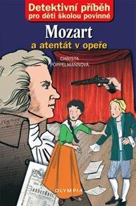 Mozart a atentát v opeře - Detektivní příběh pro děti školou povinné