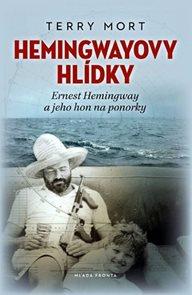 Hemingwayovy hlídky - Ernest Hemingway a jeho hon na ponorky