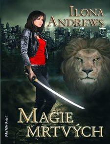 Kate Daniels 1 - Magie mrtvých