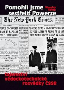 Pomohli jsme sestřelit Powerse - Tajemství Vědeckotechnické rozvědky ČSSR