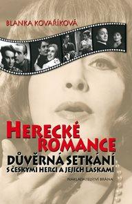 Herecké romance - Důvěrná setkání s českými herci a jejich láskami - 3. vydání