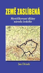 Země zaslíbená - Mystifikované dějiny národa českého