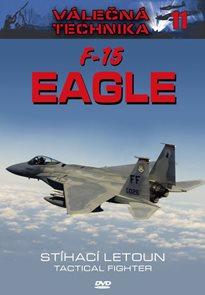 F-15 Eagle Stíhací letoun - Válečná technika 11 - DVD